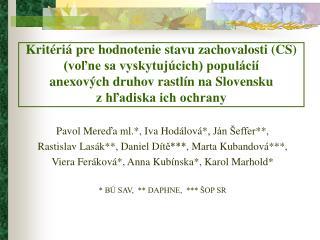 Pavol Mere ď a ml. * , Iva Hodálová * , Ján Šeffer ** ,