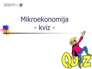 Mikroekonomija - kviz -