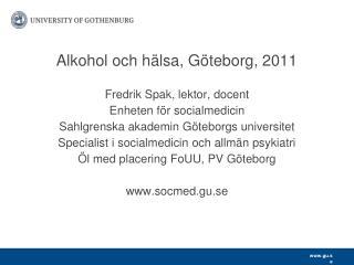 Alkohol och h�lsa, G�teborg, 2011