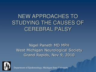 NEW APPROACHES TO STUDYING THE CAUSES OF CEREBRAL PALSY