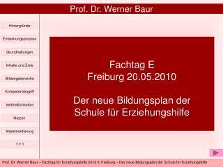 Fachtag E Freiburg 20.05.2010 Der neue Bildungsplan der  Schule für Erziehungshilfe