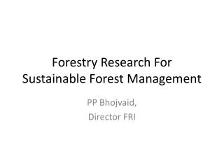 Forestry Research For Sustainable Forest Management