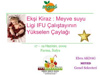 Ekşi Kiraz : Meyve suyu Ligi IFU Çalıştayının Yükselen Çaylağı