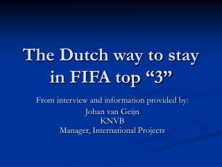 """The Dutch way to stay in FIFA top """"3"""""""