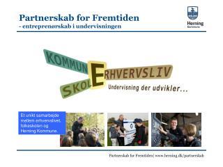 Partnerskab for Fremtiden - entreprenørskab i undervisningen