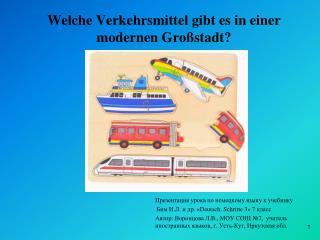 Welche Verkehrsmittel gibt es in einer modernen Großstadt?