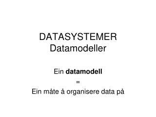 DATASYSTEMER Datamodeller
