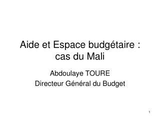 Aide et Espace budg taire : cas du Mali