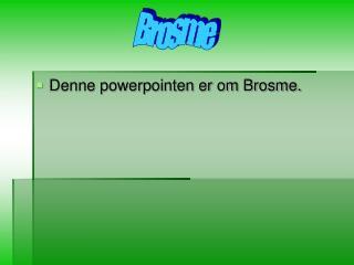 Denne powerpointen er om Brosme.