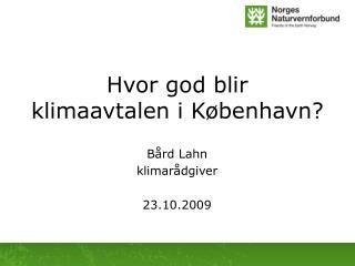 Hvor god blir klimaavtalen i København?