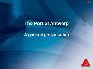The Port of Antwerp A general presentation