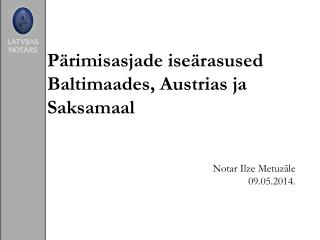 Pärimisasjade iseärasused Baltimaades, Austrias ja Saksamaal