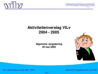 Aktiviteitenverslag VILv  2004 - 2005