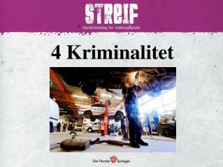 4 Kriminalitet