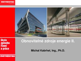 Obnovitelné zdroje energie  I I .