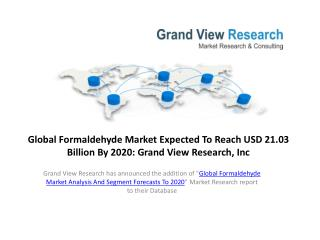 Formaldehyde Market Analysis And Segment Forecasts To 2020