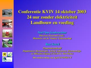 Conferentie KVIV 14 oktober 2003 24 uur zonder elektriciteit Landbouw en voeding