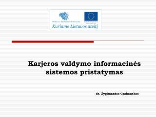 Karjeros valdymo informacinės sistemos pristatymas