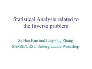 Statistical Analysis related to  the Inverse problem