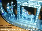 Gold Egyptian Royal Canopy Boat