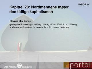 Kapittel 20: Nordmennene møter  den tidlige kapitalismen