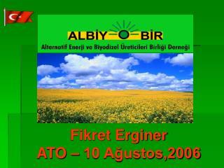 Fikret Erginer ATO – 10 Ağustos,2006