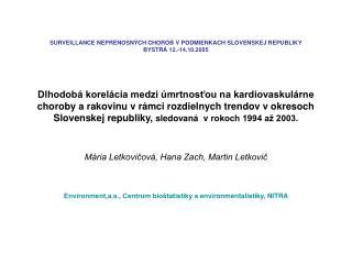 Mária Letkovičová, Hana Zach, Martin Letkovič