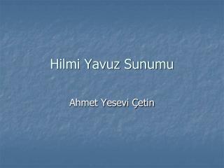 Hilmi Yavuz Sunumu
