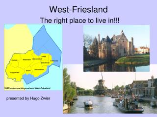 West-Friesland The right place to live in!!!