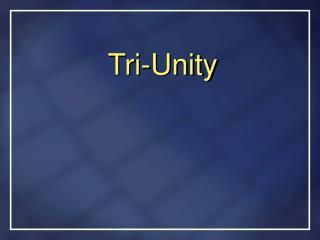 Tri-Unity