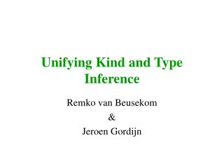 Unifying Kind and Type Inference