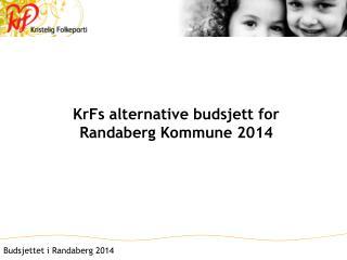KrFs alternative budsjett for Randaberg Kommune 2014