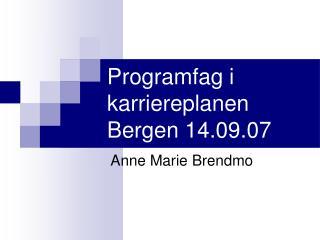 Programfag i karriereplanen Bergen 14.09.07