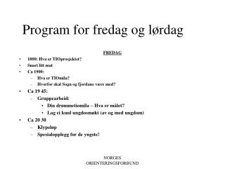 Program for fredag og lørdag