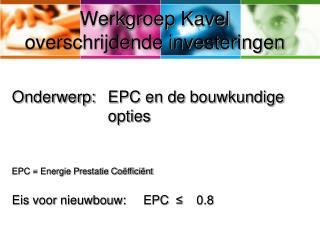Werkgroep Kavel overschrijdende investeringen