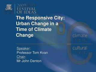The Responsive City: Urban Change in a Time of Climate Change