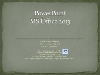 PowerPoint  MS  Office  2013