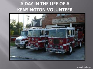 A DAY IN THE LIFE OF A                       KENSINGTON VOLUNTEER