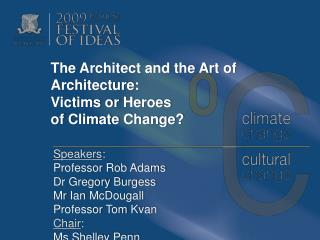 The Architect and the Art of Architecture :  Victims or Heroes of  Climate Change ?