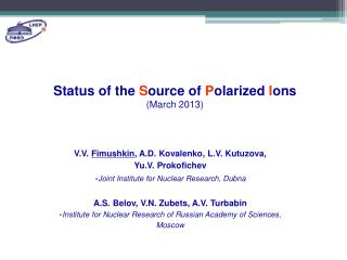 Status of the  S ource of  P olarized  I ons  (March 2013)
