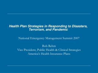 Health Plan Strategies in Responding to Disasters, Terrorism, and Pandemic