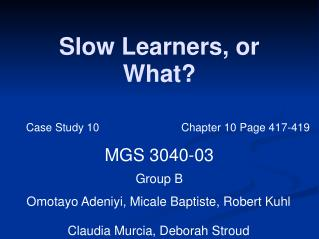 Slow Learners, or What?