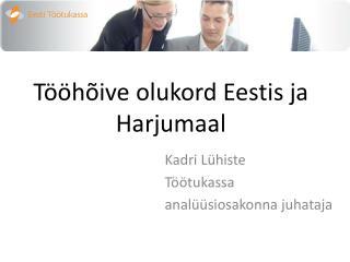 Tööhõive olukord Eestis ja Harjumaal