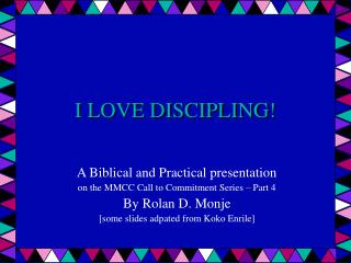 I LOVE DISCIPLING!