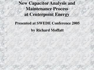 New Capacitor Analysis and Maintenance Process at Centerpoint Energy