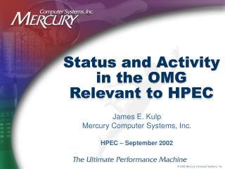 Status and Activity in the OMG Relevant to HPEC