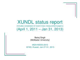 Balraj Singh (McMaster University) IAEA-NSDD-2013  KFAS, Kuwait, Jan 27-31, 2013