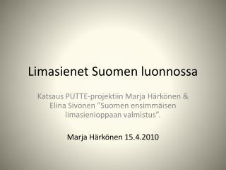 Limasienet Suomen luonnossa