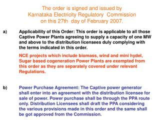 The order is signed and issued by  Karnataka Electricity Regulatory  Commission