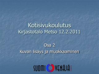 Kotisivukoulutus Kirjastotalo Metso 12.2.2011